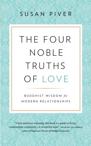 The Four Noble Truths of Love: Buddhist Wisdom for Modern Relationships cover