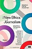 The New Ethics of Journalism, Kelly McBride and Tom Rosenstiel, 1604265612