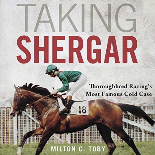 Taking Shergar: Thoroughbred Racing's Most Famous Cold Case (Horses in History)