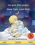 Sov gott, lilla vargen – Sleep Tight, Little Wolf. Tvåspråkig barnbok (svenska – engelska)