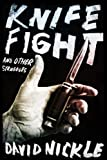 Knife Fight and Other Struggles, David Nickle, 1771483040