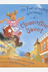The Foot-Stomping Adventures of Clementine Sweet Hardcover