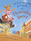The Foot-Stomping Adventures of Clementine Sweet, Kitty Griffin and Kathy Combs, 0618247467