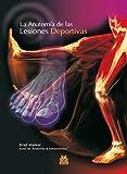 img - for La anatom a de las lesiones deportivas (Color) (Medicina) (Spanish Edition) book / textbook / text book
