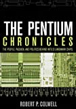 The Pentium Chronicles: The People, Passion, and