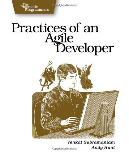 Practices of an Agile Developer: Working in the Real World (Pragmatic Bookshelf) by Venkat Subramaniam (2006-04-14)