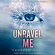 Unravel Me: Shatter Me, Book 2 | Tahereh Mafi