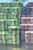 Der Aufsteiger, Pierre Frei, 1499523734