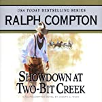 Showdown at Two-Bit Creek: A Ralph Compton Novel by Joseph A. West | Joseph A. West,Ralph Compton