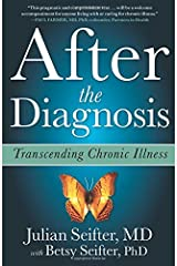 After the Diagnosis: Transcending Chronic Illness Paperback