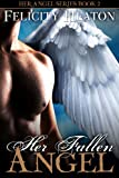 Her Fallen Angel (Her Angel Romance Series Book 2)