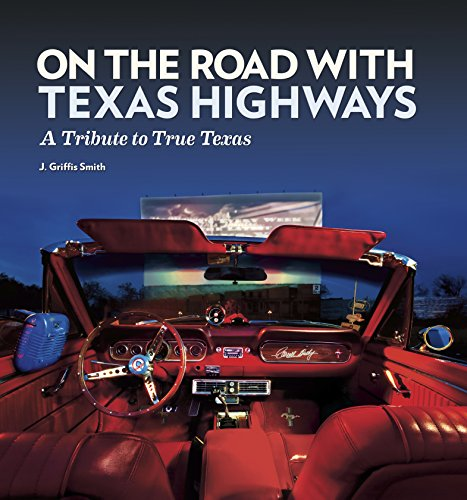 - On the Road with Texas Highways: A Tribute to True Texas