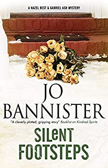 Silent Footsteps (An Ash and Best Mystery Book 6) by [Bannister, Jo]