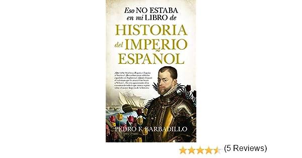 Eso no estaba en mi libro de Historia del Imperio español eBook ...