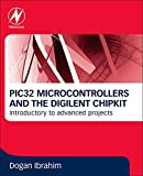 PIC32 Microcontrollers and the Digilent