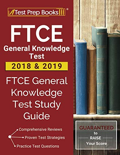 FTCE General Knowledge Test 2018 & 2019: FTCE General Knowledge Test Study Guide ()