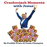 Crackerjack Moments with Jesus, Freddie Power and Jenny Champion, 1477273271