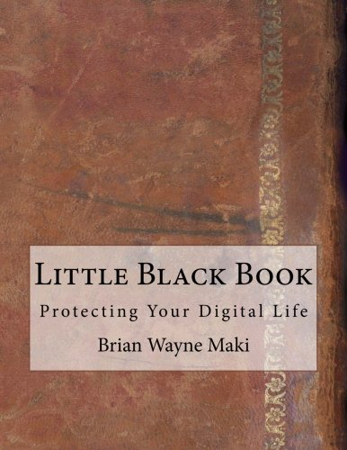 Little Black Book: Protecting Your Digital Life ebook