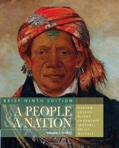 A People and a Nation: A History of the United States, Brief Edition, Volume I 9th (ninth) Edition by Norton, Mary Beth, Sheriff, Carol, Blight, David W., Chudaco published by Cengage Learning (2011)