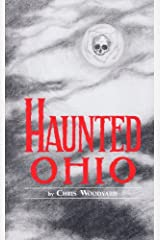 Haunted Ohio: Ghostly Tales from the Buckeye State (Haunted Ohio series Book 1) Kindle Edition