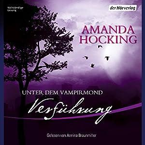 Verführung (Unter dem Vampirmond 2) Hörbuch