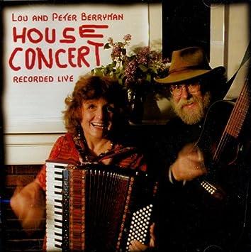 Lou And Peter Berryman Perform >> Lou Peter Berryman House Concert Recorded Live Amazon Com Music