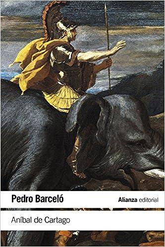 Descargar gratis Aníbal De Cartago: Un Proyecto Alternativo A La Formación Del Imperio Romano PDF