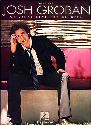 Hal Leonard Josh Groban Original Keys For Singers