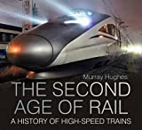 buy book  The Second Age of Rail: A History of High Speed Trains