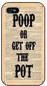 iPhone 5 / 5s Poop or get off the pot - black plastic case / Keep calm, funny, quotes, vintage by icecream design