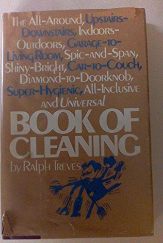 The All-Around, Upstairs-Downstairs, Indoors-Outdoors, Garage-to-Living Room, Spic-and-Span, Shiny-Bright, Car-to-Couch, Diamond-to-Doorknob, Super-Hygienic, All-Inclusive and Universal Book of Cleaning