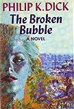 The Broken Bubble, Philip K. Dick, 1557100128