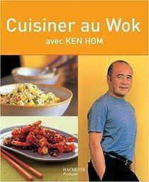 Cuisiner au wok par Hom