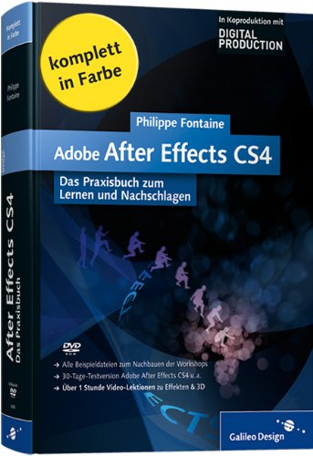 Adobe After Effects CS4: Das Praxisbuch zum Lernen und Nachschlagen (Galileo Design) Gebundenes Buch – 28. Mai 2009 Philippe Fontaine 3836212668 Anwendungs-Software Computers / General