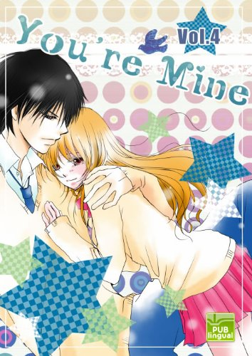 You're Mine Vol.4 (Manga Comic Book Graphic Novel)