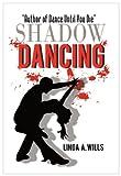Shadow Dancing, Linda A. Wills, 1450243460