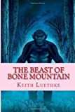 The Beast of Bone Mountain, Keith Luethke, 1497333342