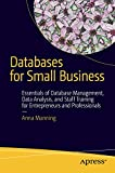 Databases for Small Business: Essentials of