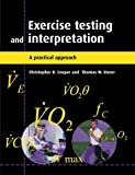 img - for Exercise Testing and Interpretation: A Practical Approach book / textbook / text book