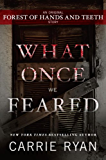 What Once We Feared: An Original Forest of Hands and Teeth Story