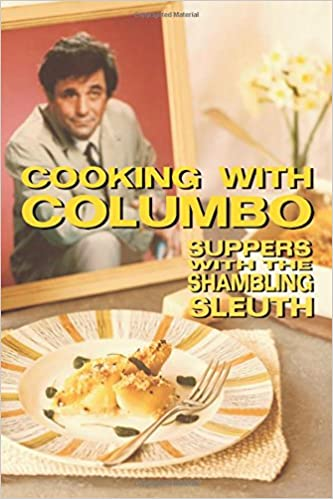The Kitchen Episodes | Cooking With Columbo Suppers With The Shambling Sleuth Episode