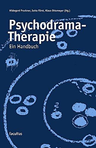 Psychodrama-Therapie: Ein Handbuch