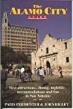 The Alamo City Guide, Paris Permenter and John Bigley, 1878686151