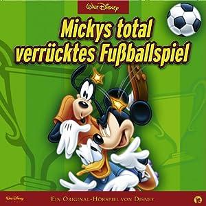 Mickys total verrücktes Fußballspiel Hörspiel