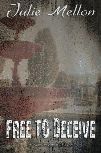 Free to Deceive: A Katie Freeman Mystery (Katie Freeman Mysteries) (Volume 2)