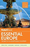 Fodor s Essential Europe: The Best of 24 Exceptional Countries (Full-color Travel Guide)