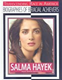 Salma Hayek: Actress, Director, and Producer (Transcending Race in America) by Kerrily Sapet (2009-10-15)