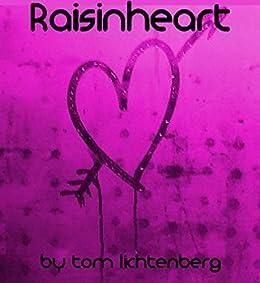 Raisinheart (Rays and Nights Book 3) by [Lichtenberg, Tom]