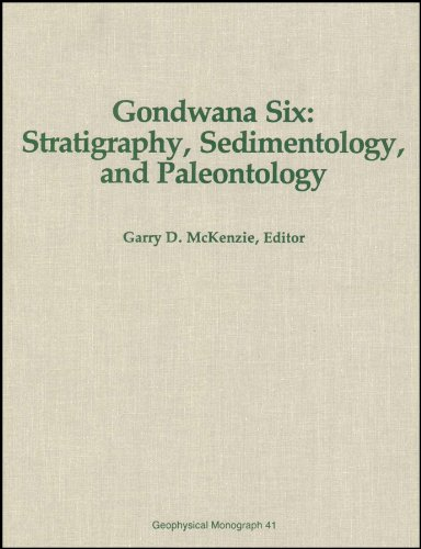 Gondwana Six: Stratigraphy, Sedimentology, and Paleontology (Geophysical Monograph Series)