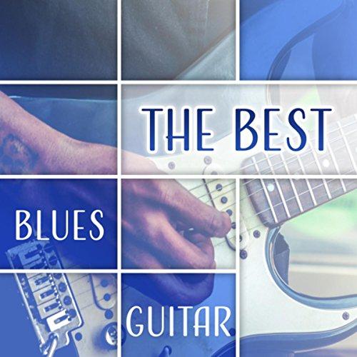 The Best Blues Guitar (Relaxing Instrumental Music for Evening & Midnight, Bar Music Moods)